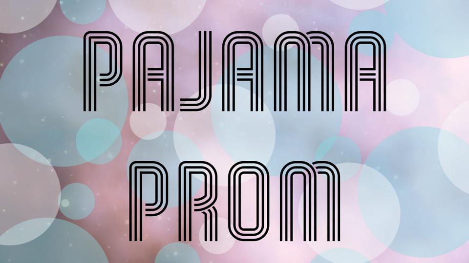 The Way Pajama Prom