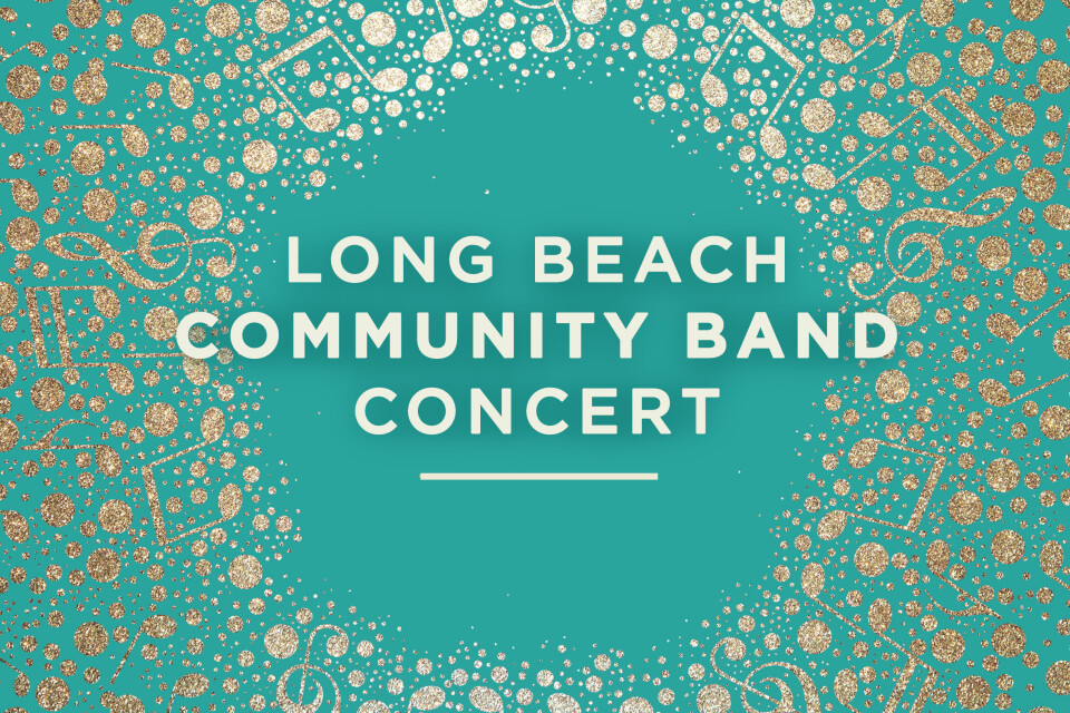 Spring Concert Featuring the Long Beach Community Band