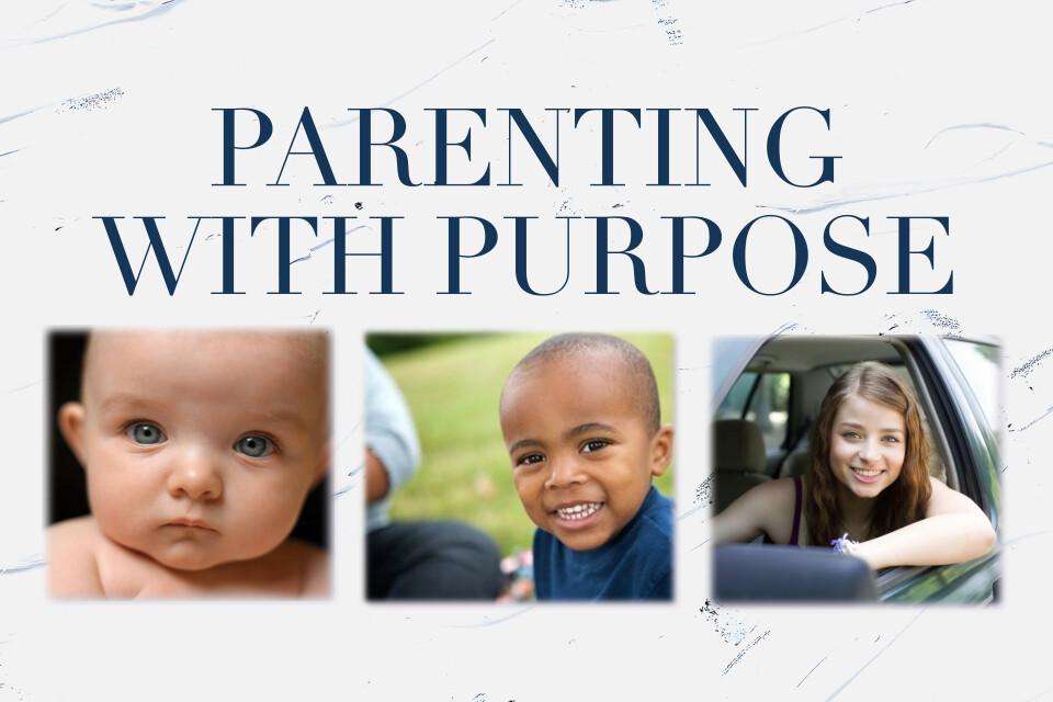 Parenting with Purpose Series